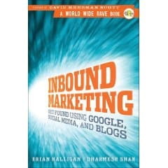 Review: Inbound Marketing: Get Found Using Google, Social Media, and Blogs