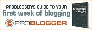 What you must do your first week of blogging [SMALL BIZ NOOBIES]