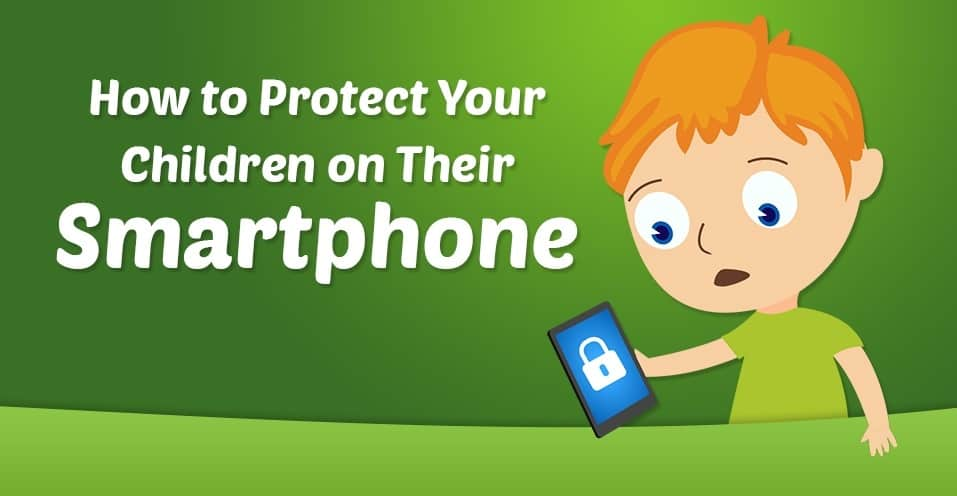 A guide to protecting your children on their smartphone [INFOGRAPHIC]