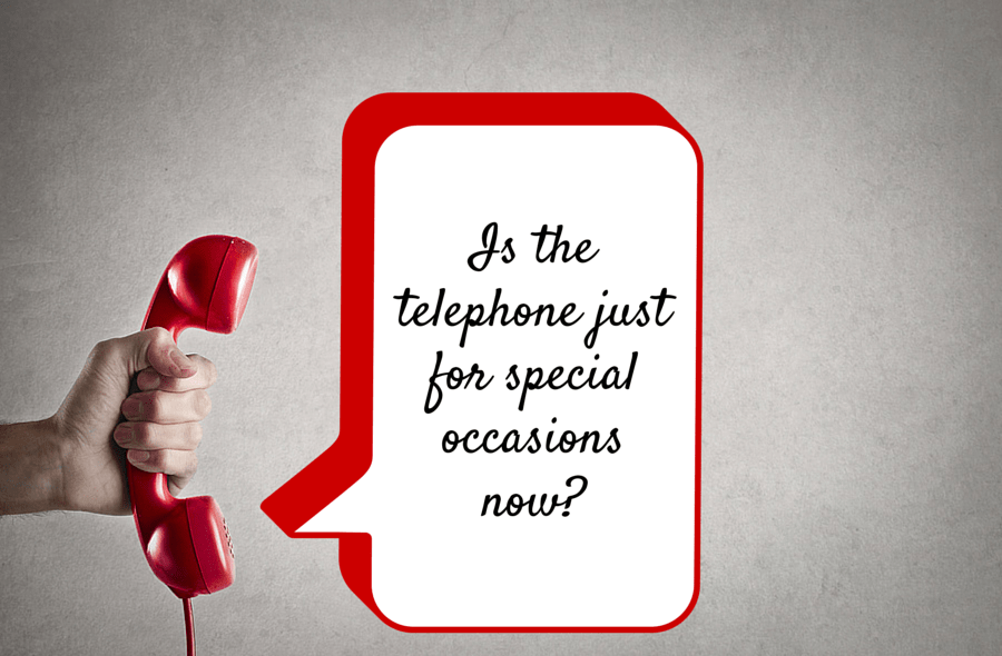 Is the telephone just for special occasions now?