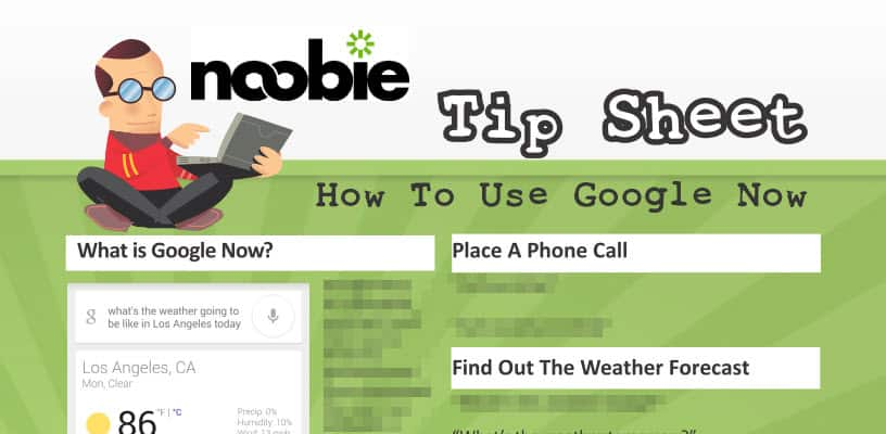 Tip Sheet: How to Use Google Now