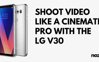 Shoot video like a cinematic pro with the LG V30