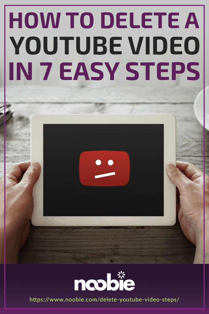 How To Delete A YouTube Video In 7 Easy Steps | https://www.noobie.com/delete-youtube-video-steps/