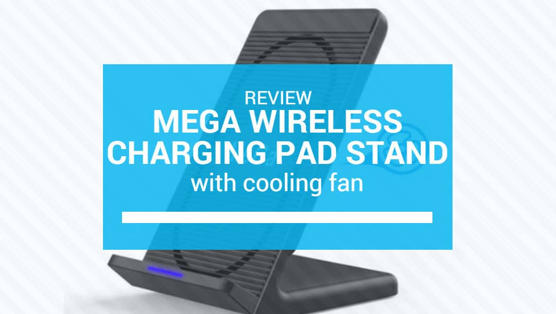 MeGa Wireless Charging Pad Stand with Cooling Fan Review