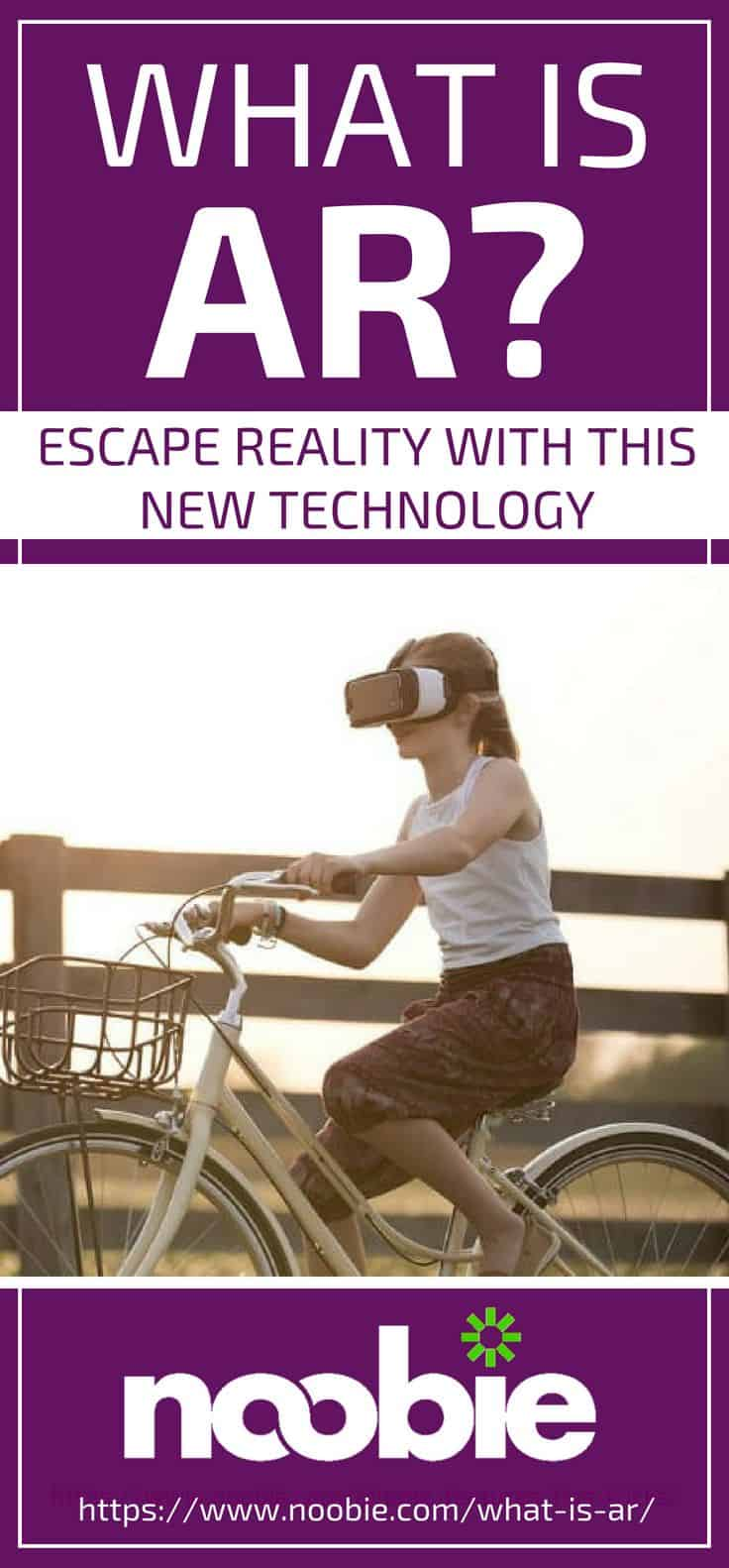 Pinterest Placard | What Is AR? Escape Reality With This New Technology