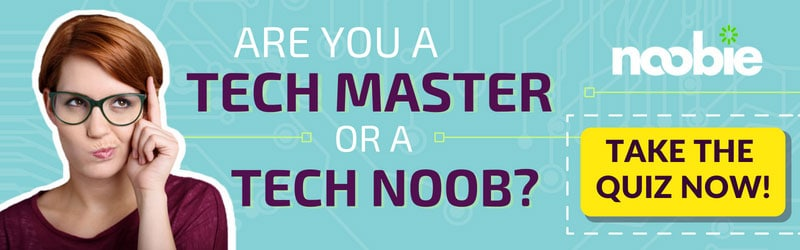 Are you a Tech Master or a Tech Noob? Take The Quiz Now!