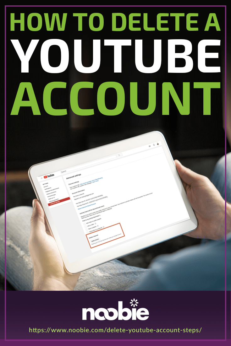 How To Delete A YouTube Account In 7 Steps | https://www.noobie.com/delete-youtube-account-steps/