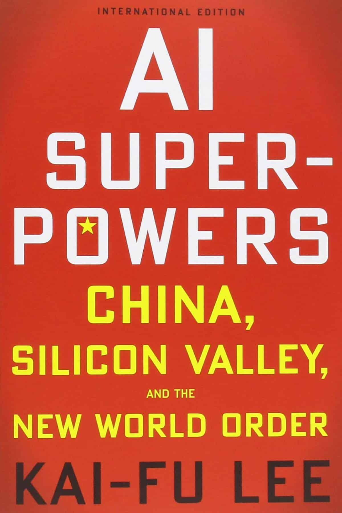 AI Superpowers: China, Silicon Valley, and the New World Order by Kai-Fu Lee ($15.99) | Amazon's Best Selling Tech Kindle eBooks