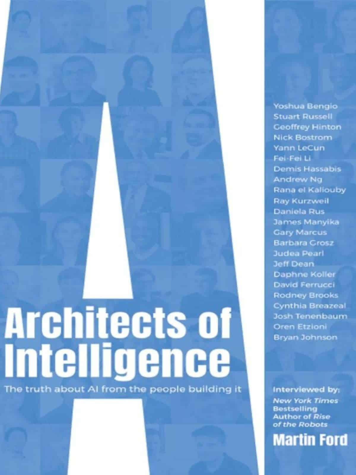 Architects of Intelligence: The Truth About AI From the People Building It by Martin Ford ($15.97) | Amazon's Best Selling Tech Kindle eBooks