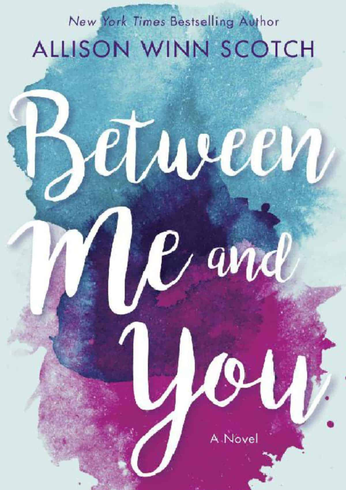 Your Engaged Cousin: Between Me and You by Allison Winn Scotch | Top Kindle Books of 2018 | Gift Ideas For Each Member of the Family