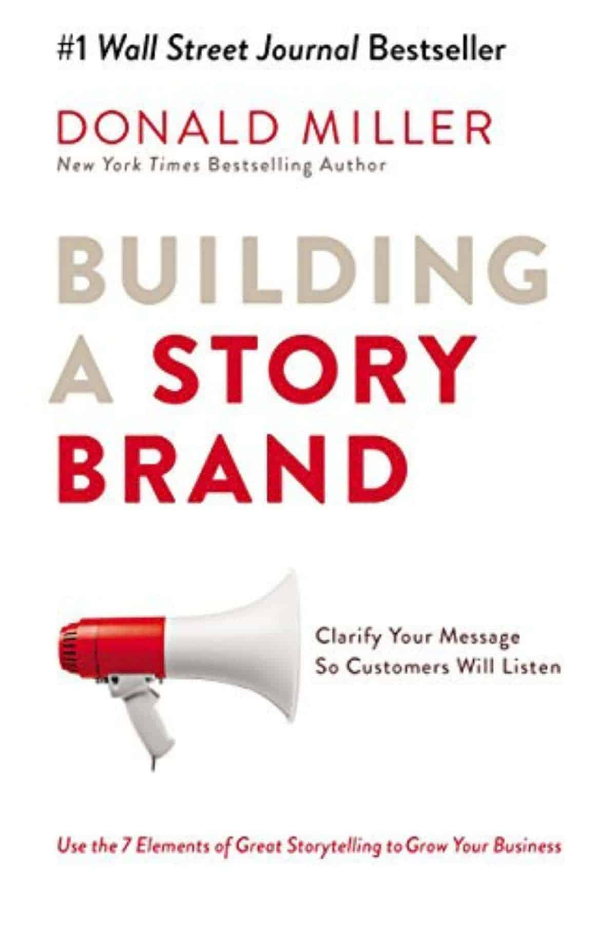 Building a StoryBrand: Clarify Your Message So Customers Will Listen by Donald Miller ($9.99) | Amazon's Best Selling Tech Kindle eBooks