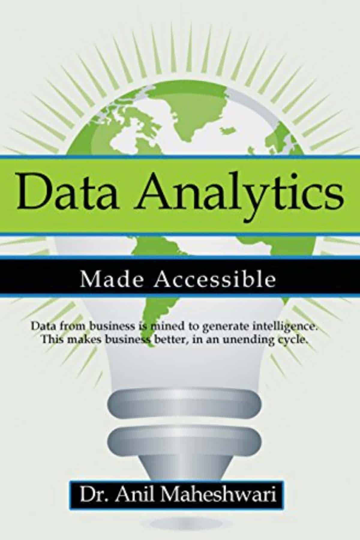 Data Analytics Made Accessible by Anil Maheshwari ($9.99) | Amazon's Best Selling Tech Kindle eBooks