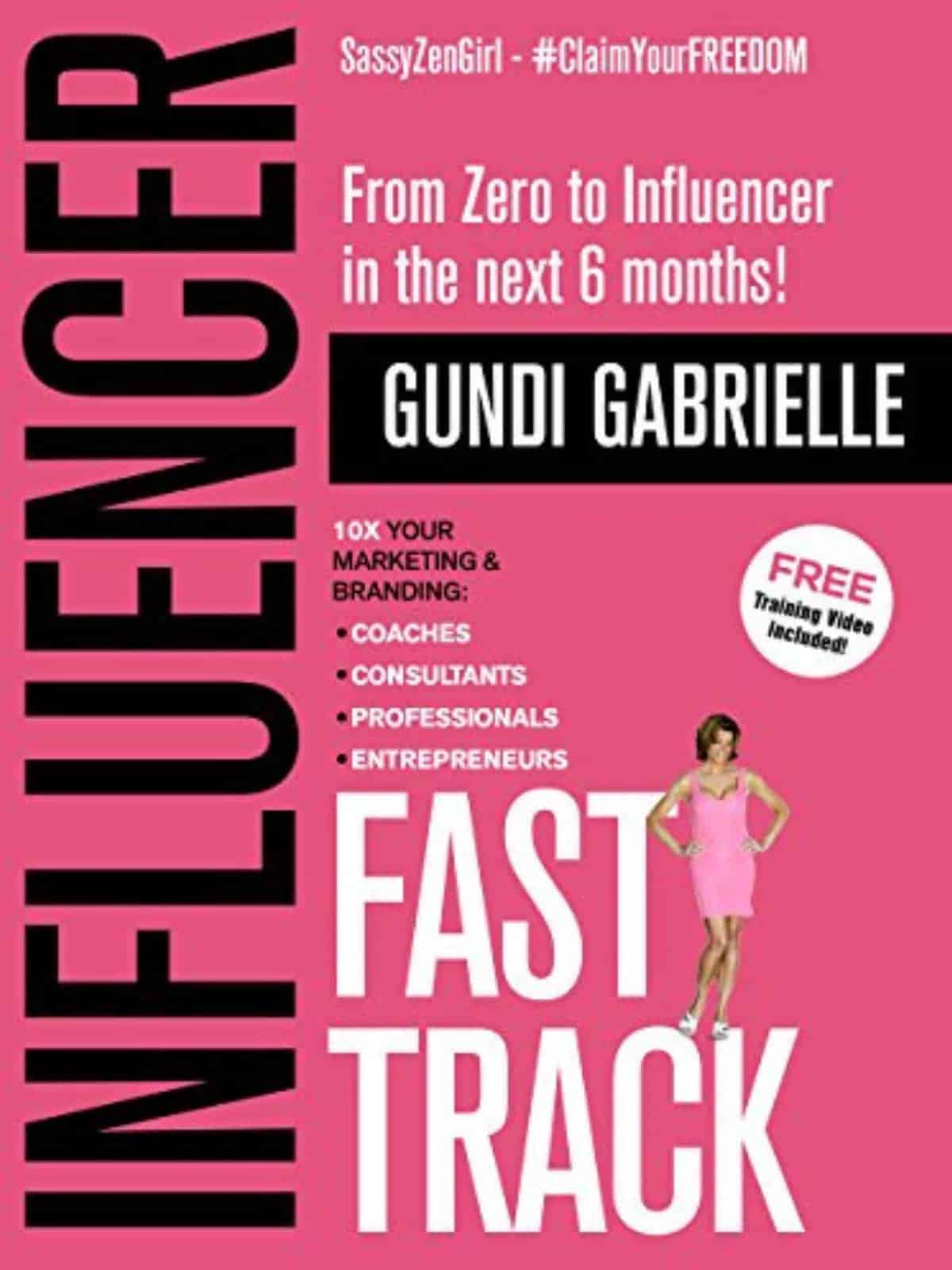 Influencer Fast Track by Gundi Gabrielle ($2.99) | Amazon's Best Selling Tech Kindle eBooks