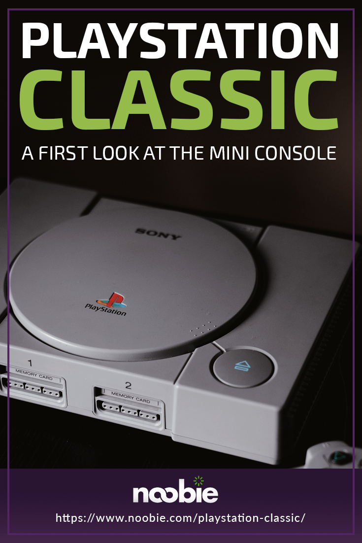 PlayStation Classic | A First Look At The PlayStation Mini Console | https://www.noobie.com/playstation-classic/