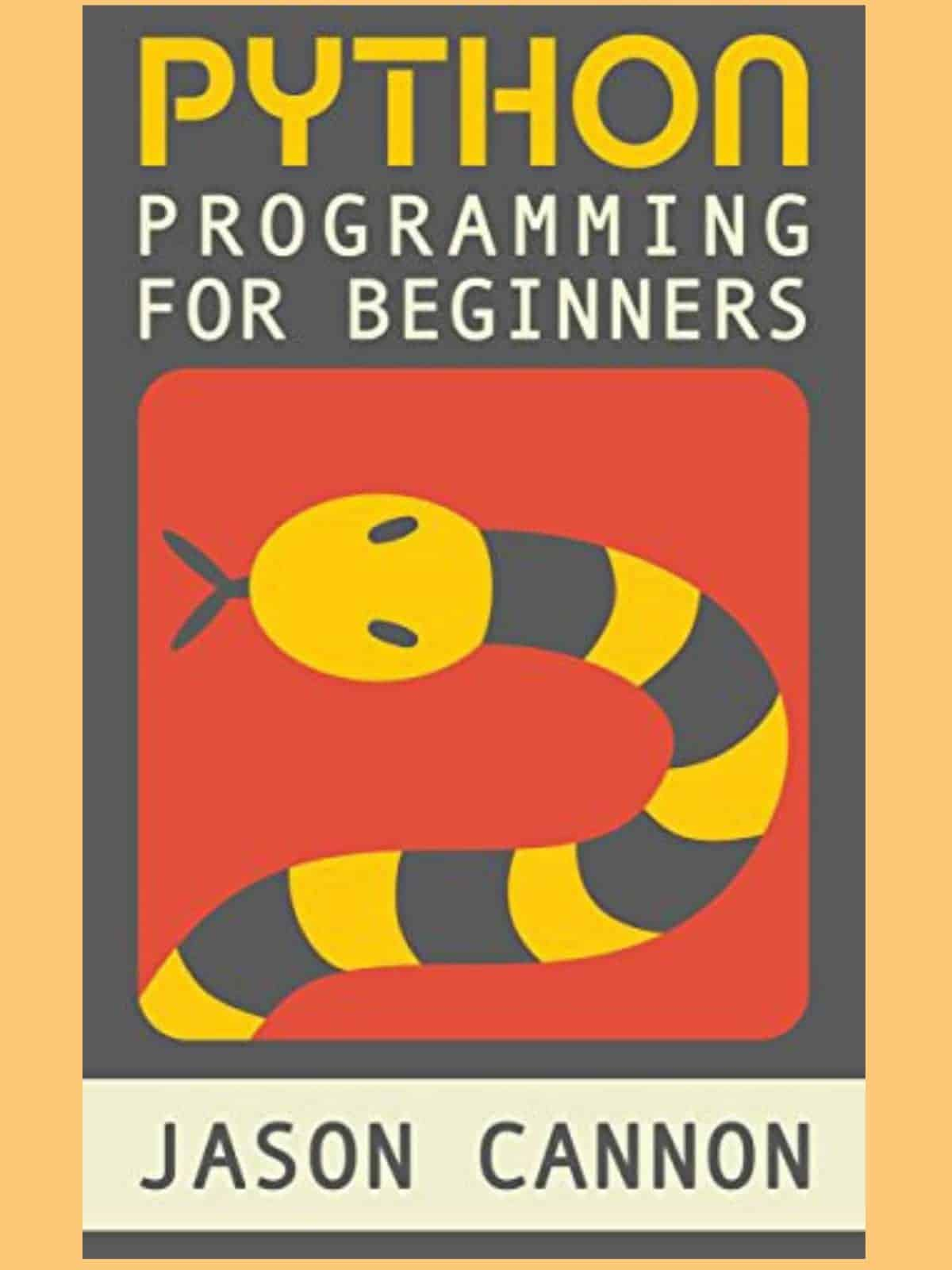 Python Programming For Beginners by Jason Cannon ($2.99) | Amazon's Best Selling Tech Kindle eBooks
