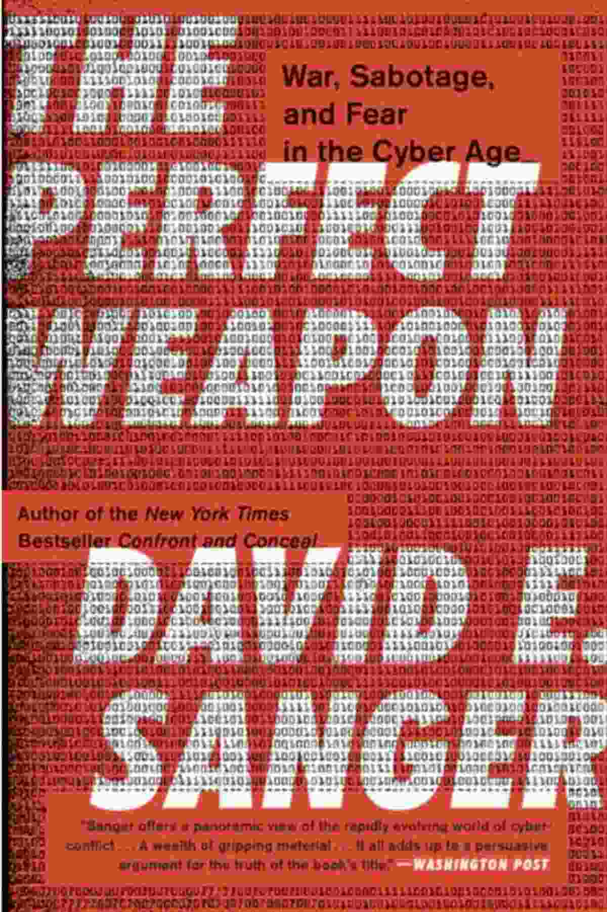 The Perfect Weapon: War, Sabotage, and Fear in the Cyber Age by David E. Sanger ($14.99) | Amazon's Best Selling Tech Kindle eBooks