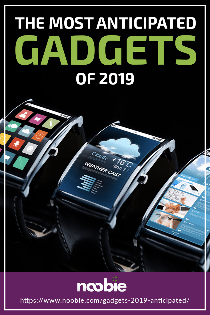 Most Anticipated Gadgets of 2019 [INFOGRAPHIC] https://www.noobie.com/gadgets-2019-anticipated/