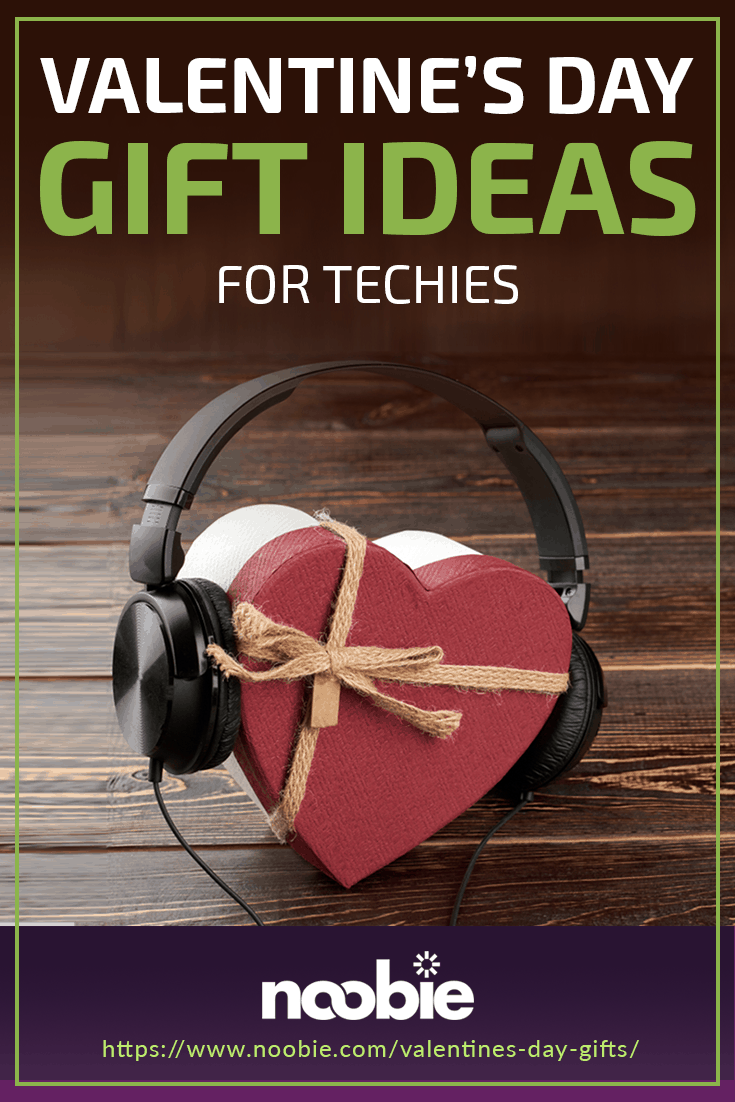 Valentine's Day Gift Ideas For Techies | https://www.noobie.com/valentines-day-gifts/