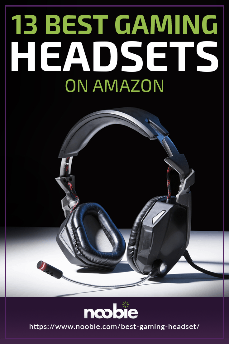 13 Best Gaming Headsets On Amazon | https://www.noobie.com/best-gaming-headset/