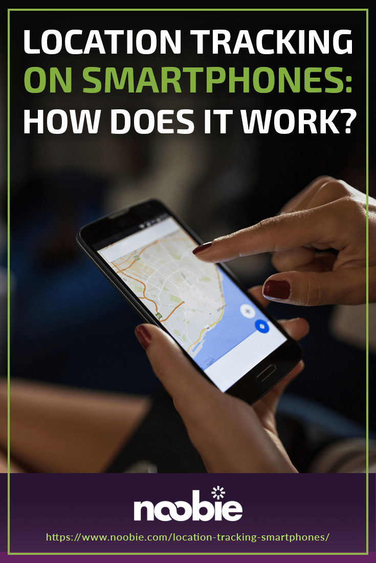 Location Tracking On Smartphones: How Does It Work? | https://www.noobie.com/location-tracking-smartphones/