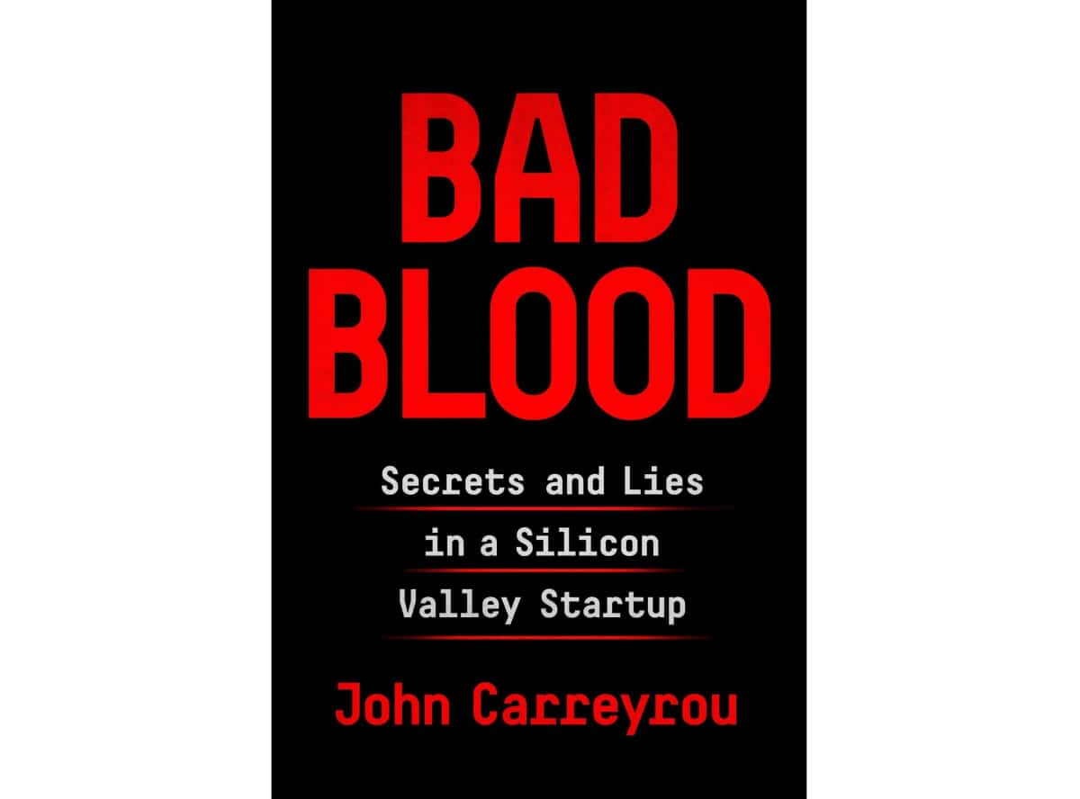 Bad Blood: Secrets and Lies in a Silicon Valley Startup By John Carreyrou | Kindle Unlimited Best Reads Of All Time