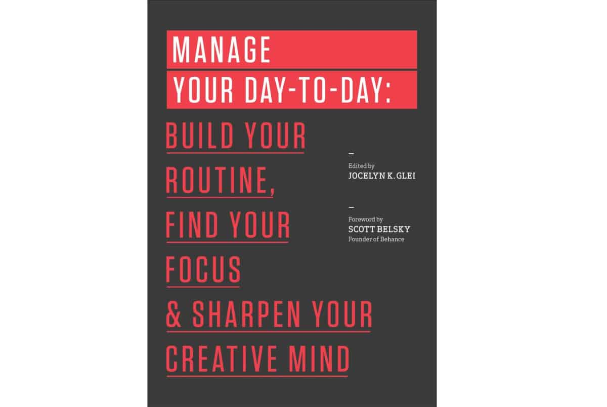 Manage Your Day-To-Day: Build Your Routine, Find Your Focus, and Sharpen Your Creative Mind by Jocelyn K. Glei | Kindle Unlimited Best Reads Of All Time
