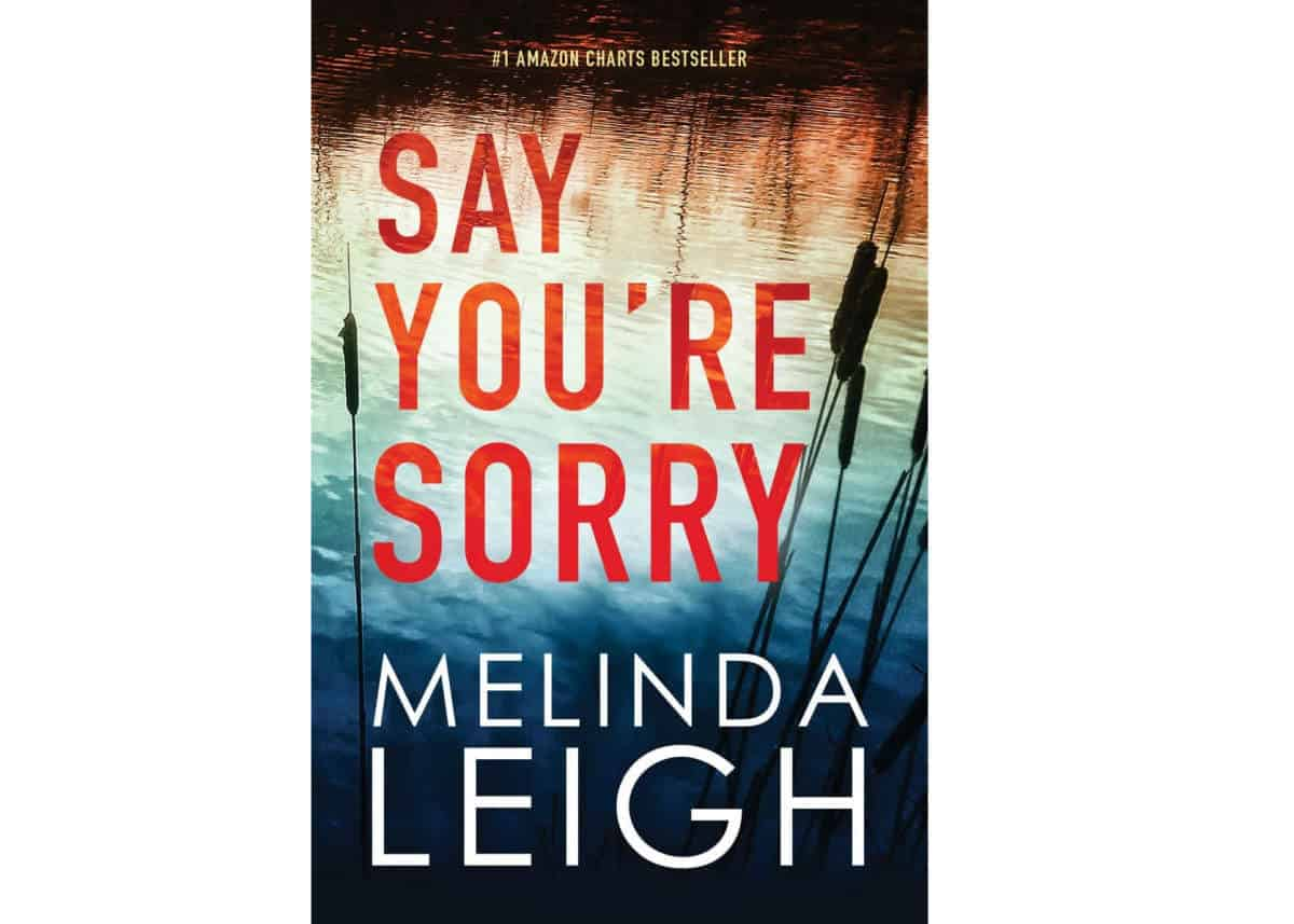 Say You're Sorry By Melinda Leigh  | Kindle Unlimited Best Reads Of All Time
