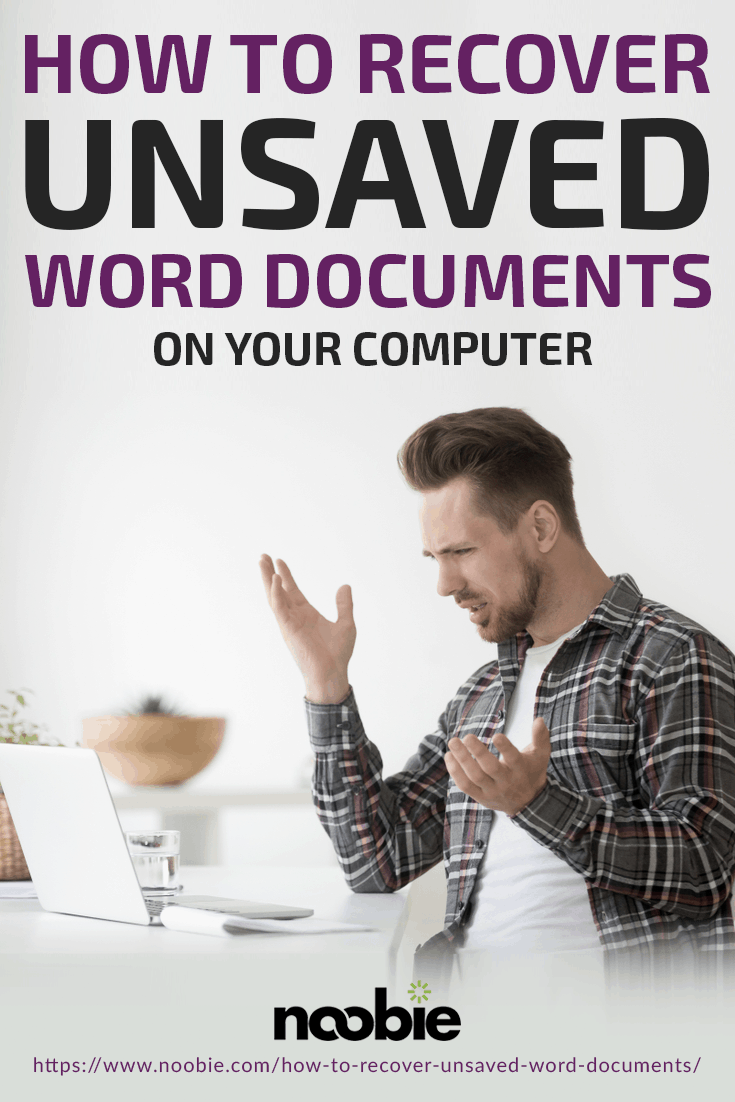 How To Recover Unsaved Word Documents On Your Computer https://www.noobie.com/how-to-recover-unsaved-word-documents/