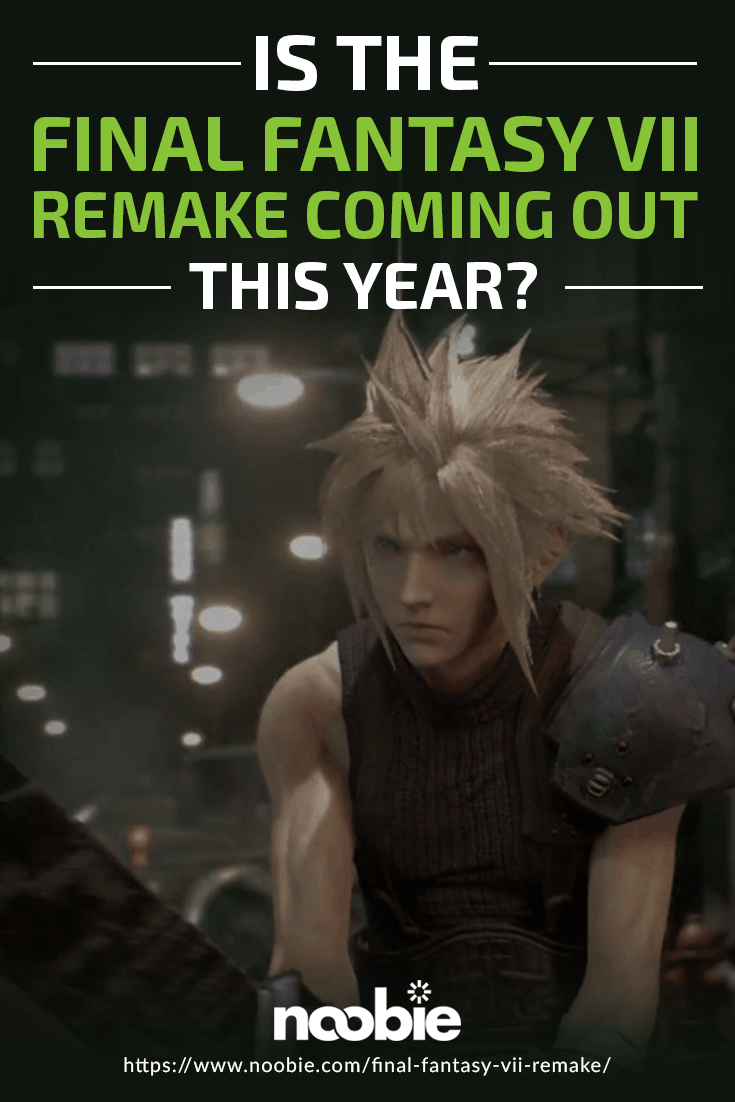 Is The Final Fantasy VII Remake Coming Out This Year? https://www.noobie.com/final-fantasy-vii-remake/
