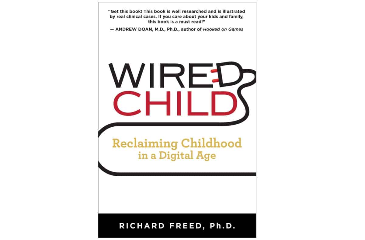 Wired Child Reclaiming Childhood in a Digital Age | Best Family Safety Gadgets, Apps and Digital Books
