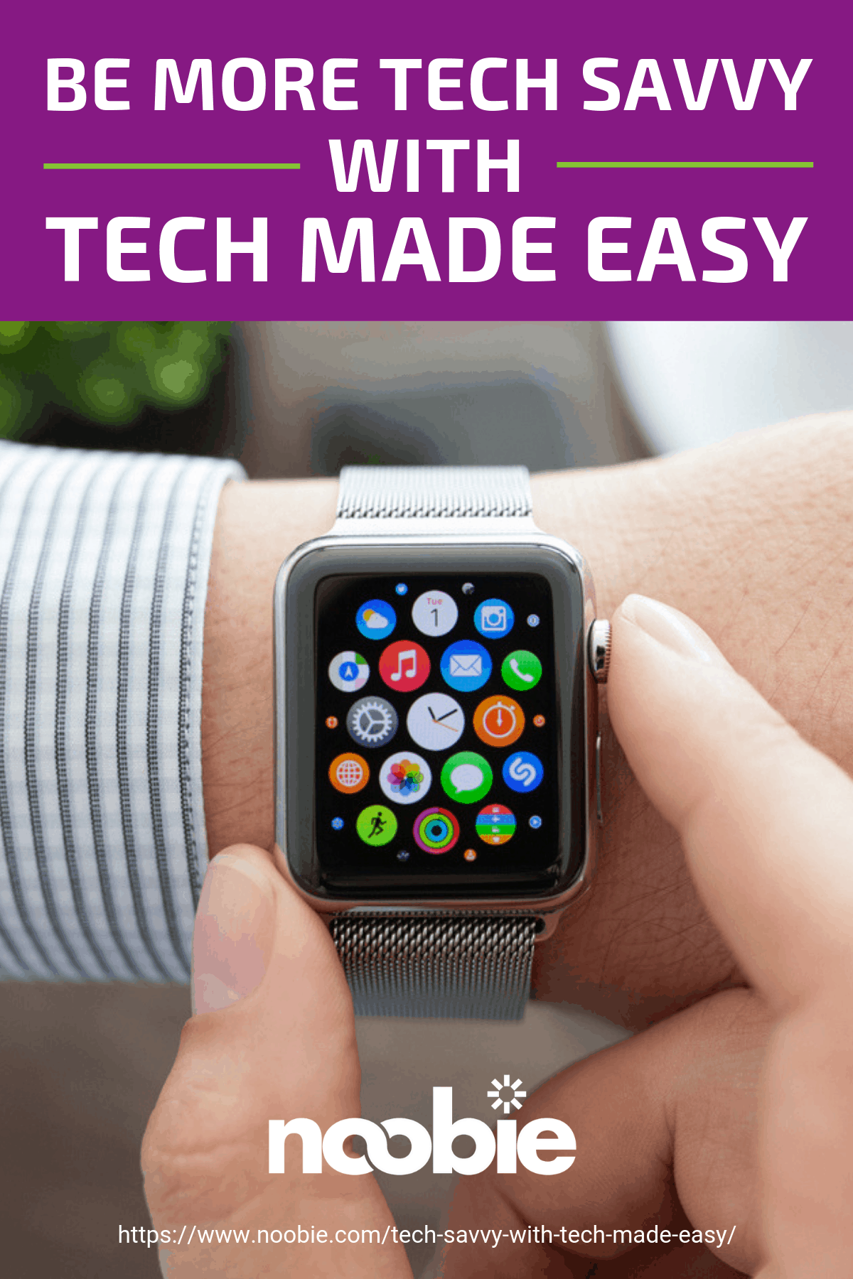 Be More Tech Savvy With Tech Made Easy https://www.noobie.com/tech-savvy-with-tech-made-easy/